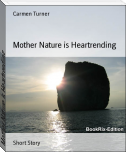 Mother Nature is Heartrending