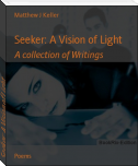 Seeker: A Vision of Light