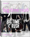 big time rush PART 1