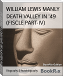 DEATH VALLEY IN '49 (FISCLE PART-IV)