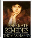 DESPERATE REMEDIES (PART-1)