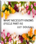 WHAT NECESSITY KNOWS (FISCLE PART-IV)