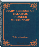 MARY SLESSOR OF CALABAR: PIONEER MISSIONARY