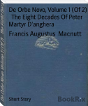 De Orbe Novo, Volume 1 (Of 2)   The Eight Decades Of Peter Martyr D'anghera