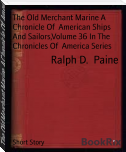 The Old Merchant Marine A Chronicle Of  American Ships And Sailors,Volume 36 In The Chronicles Of  America Series