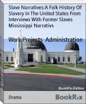 Slave Narratives:A Folk History Of Slavery In The United States From Interviews With Former Slaves Mississippi Narrativs