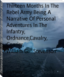 Thirteen Months In The Rebel Army Being A Narrative Of Personal Adventures In The   Infantry, Ordnance,Cavalry, Courier,