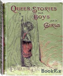 Queer Stories For Boys And Girls (Fiscle Part-Ix)
