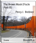 The Brown Mask (Fiscle Part-X)
