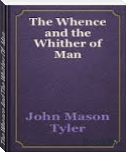 The Whence And The Whither Of  Man