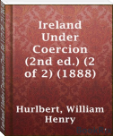 Ireland Under Coercion (2nd Ed.) (2 Of  2) (1888),