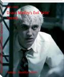 Draco Malfoy's Evil 'little' Secret...