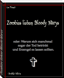 Zombies lieben Bloody Marys