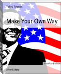 Make Your Own Way