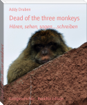 Dead of the three monkeys