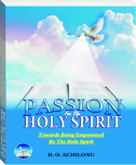 PASSION OFR THE HOLY SPIRIT