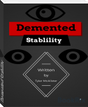 Demented Stability