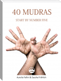 40 Mudras - start by number five