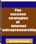 The success strategies of internet entrepreneurship