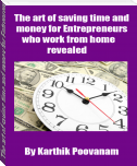 The art of saving time and money for Entrepreneurs who work from home revealed