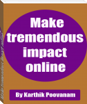 Make tremendous impact online