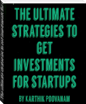 The ultimate strategies to get investments for startups