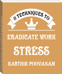 11 techniques to eradicate work stress