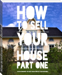 How to sell your house Part one