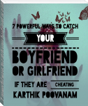 7 powerful ways to catch your boyfriend or girlfriend if they are cheating you