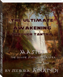 The ultimate awakening through Tantra