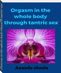 Orgasm in the whole body through tantric sex