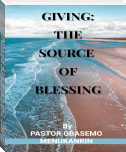 GIVING: THE SOURCE OF BLESSING