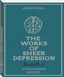 The Works of Sheer Depression