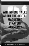 Why no one talks about Digital Marketing Strategy anymore?