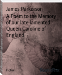A Poem to the Memory of our late lamented Queen Caroline of England