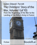 The Childrens' Story of the War, Volume 1 (of 10)