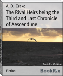 The Rival Heirs being the Third and Last Chronicle of Aescendune