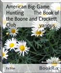 American Big-Game Hunting        The Book of the Boone and Crockett Club