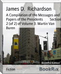 A Compilation of the Messages and Papers of the Presidents        Section 2 (of 2) of Volume 3: Martin Van Buren