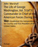 The Life of George Washington, Vol. 5 (of 5) Commander in Chief of the American Forces During the War
