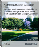 Northern Nut Growers Association Report of the Proceedings at the Tenth Annual Meeting Battle Creek, Michigan, December