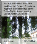 Northern Nut Growers Association Report of the Proceedings at the Thirty-Eighth Annual Meeting Guelph, Ontario, Septembe