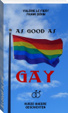 As good as gay