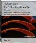 The Coffee Shop Down The Street