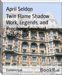 Twin Flame Shadow Work, Legends, and Prophecy Spiritual Handbook