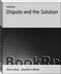 Dispute and the Solution
