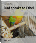 Dad speaks to Ethel