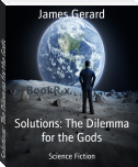 Solutions: The Dilemma for the Gods