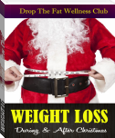 WEIGHT LOSS: During & After Christmas