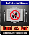 Fast The Fat - A Comprehensive Guide For Weight Loss Thru Fasting